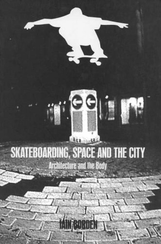 Skateboarding, Space and the City: Architecture and the Body por Iain Borden