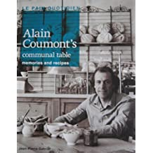 Le Pain Quotidien - Alain Coumont's Communal Table - Memories and Recipes