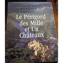 Le Périgord des mille et un châteaux