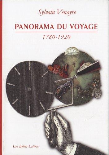 Panorama du voyage (1780-1920): Mots, figures, pratiques
