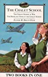 The Chalet School – The Chalet School At War / The Highland Twins At The Chalet School: Two books in one