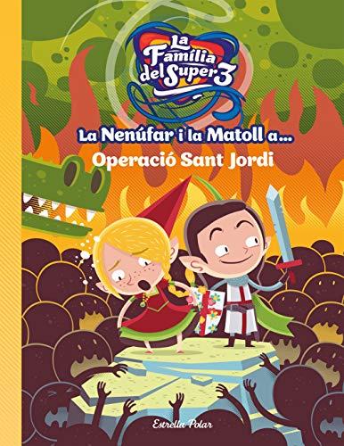 La Nenúfar i la Matoll a... Operació Sant Jordi (Catalan Edition) (Elfen S Santa)