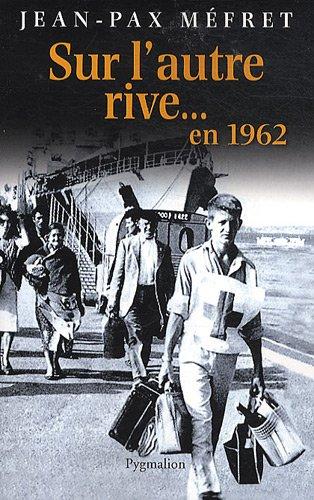 Sur l'autre rive... En 1962