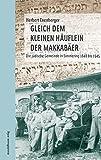 Gleich dem kleinen Häuflein der Makkabäer: Die jüdische Gemeinde in Simmering 1848-1945 - Herbert Exenberger