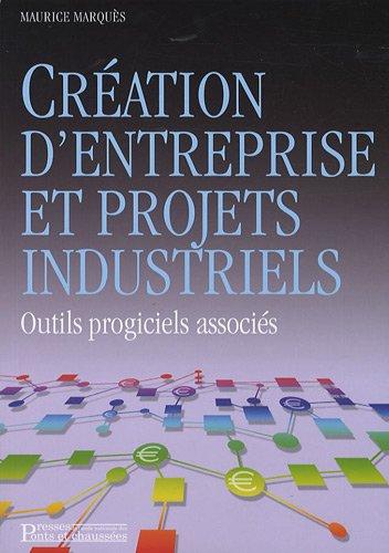 Création d'entreprise et projets industriels: Outils progiciels associés