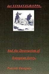 Der Einsatzgruppe and the Destruction of European Jewry