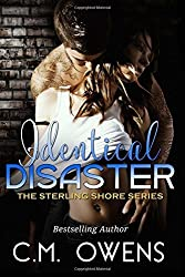 Identical Disaster: Volume 8 (The Sterling Shore Series) by C.M. Owens (2016-05-02)