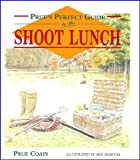 Prue's Perfect Guide to the Shoot Lunch