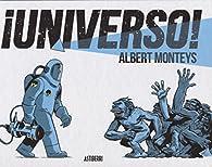¡Universo! par Albert Monteys