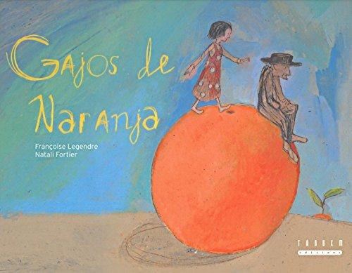 Gajos de naranja (Álbumes ilustrados)
