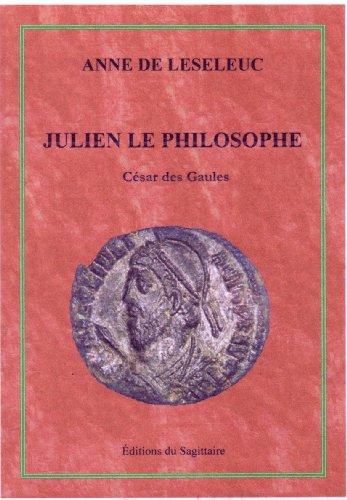 Julien le philosophe : César des Gaules