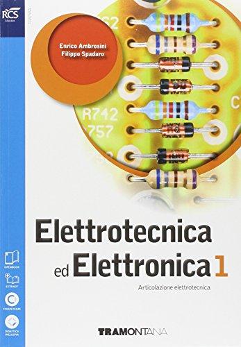 Elettrotecnica ed elettronica. Per le scuole superiori. Con e-book. Con espansione online: 1