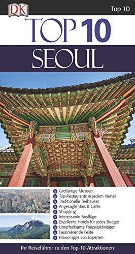 Top 10 Reiseführer Seoul: mit Extra-Karte - Südkorea Reiseführer