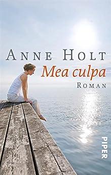 Mea culpa: Roman von [Holt, Anne]