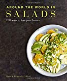 Around the World in Salads: 120 ways to love your leaves