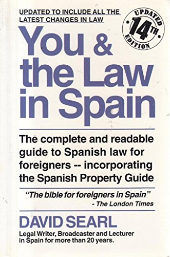 You and the law in spain 2003: The Complete and Readable Guide to Spanish Law for Foreigners (Including Horizontal Law in English) por David Searl
