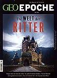 GEO Epoche / GEO Epoche 94/2018 - Die Welt der Ritter -