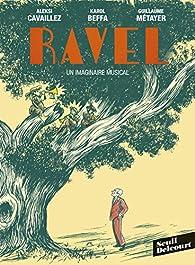 Ravel, un imaginaire musical par Karol Beffa