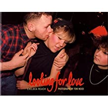 Looking for Love: Chelsea Reach by Tom Wood (1989-06-03)
