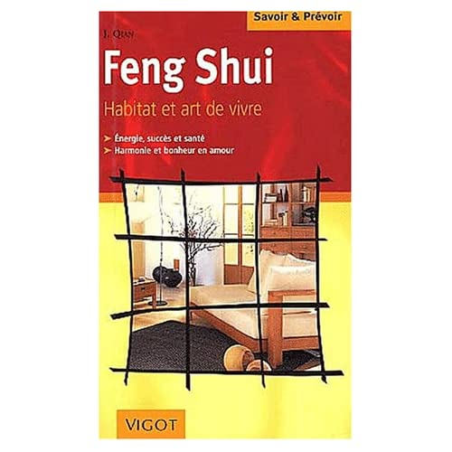 Feng shui : L'Art de l'habitation