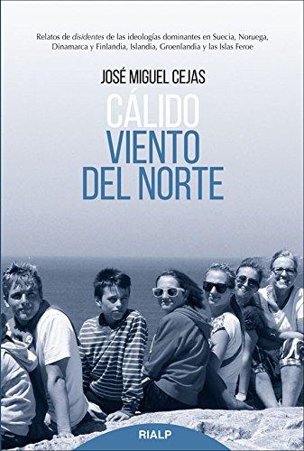 Byt. Calido Viento Del Norte (Biografías y Testimonios) por JOSE MIGUEL CEJAS