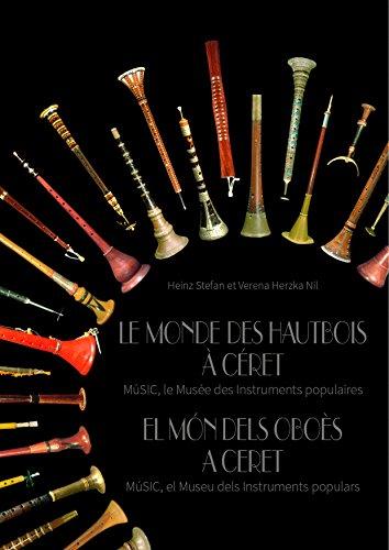 Le Monde des Hautbois à Céret / El Món dels Oboes a Ceret: MúSIC, le Musée des Instruments populaires / MúSIC, el Museu dels Instruments populars (Catalan Edition)