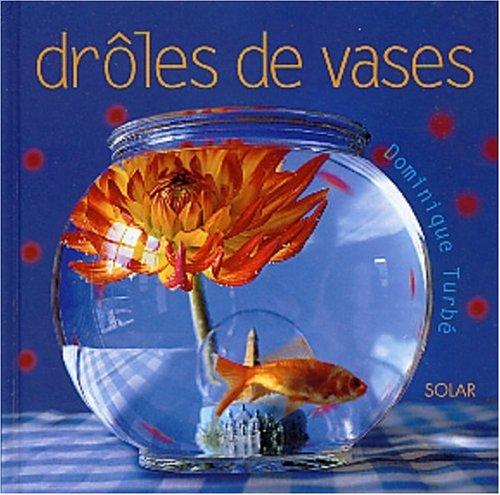 Drôles de vases par Dominique Turbe