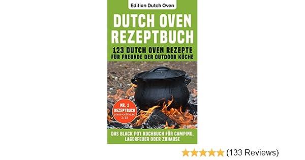 Outdoor Küche Rezepte : Dutch oven rezeptbuch dutch oven rezepte für freunde der