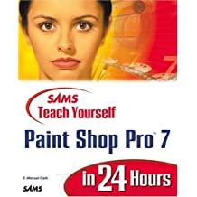 Sams Teach Yourself Paint Shop Pro 7 in 24 Hours