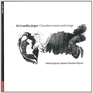 Bo Lundby-Jæger: Chamber Music & Songs