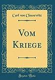 Vom Kriege (Classic Reprint) - Carl Von Clausewitz
