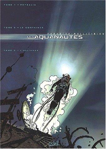 Les Aquanautes : Coffret en 3 volumes : Tome 1, Physalia ; Tome 2, Le Container ; Tome 3, L'Alliance
