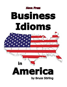 Business Idioms in America (English Edition) par [Stirling, Bruce]