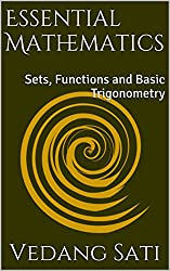 ESSENTIAL MATHEMATICS: Sets, Functions and Basic Trigonometry