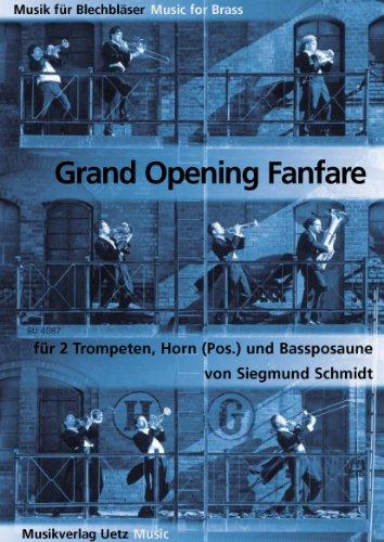 Grand Opening Fanfare. Für 2 Trompeten, Horn und Bassposaune (Musik für Blechbläser)