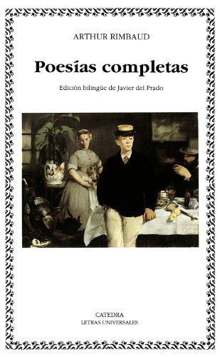 Poesias Completas (Letras Universales / Universal Writings) por Arthur Rimbaud