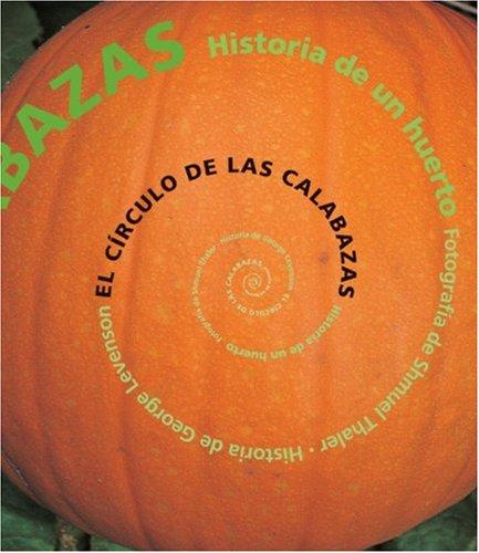 El Círculo de Las Calabazas: Historia de Un Huerto por George Levenson