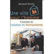 Une ville pour l'homme : L'aventure d'Habitat et Humanisme