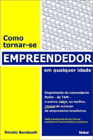 Descargar Libro Como Tornar-Se Empreendedor Em Qualquer Idade/As to Become Enterprising in Any Age de Renato Bernhoeft