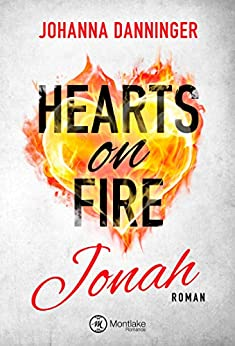 Hearts on Fire - Jonah von [Danninger, Johanna]
