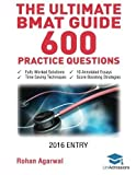 The Ultimate BMAT Guide - 600 Practice Questions: Fully Worked Solutions, Time Saving Techniques, Score Boosting Strategies, 10 Annotated Essays, 2016 Entry Book (BioMedical Admissions Test) First edition by Agarwal, Rohan (2015) Taschenbuch