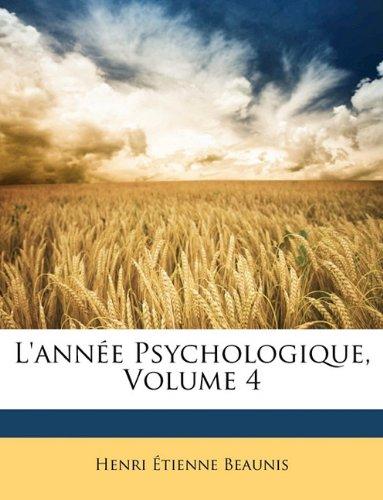 L'Annee Psychologique, Volume 4
