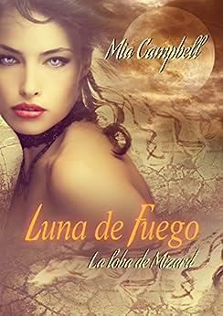Luna de Fuego -La Loba de Mizard- de [Campbell, Mia]