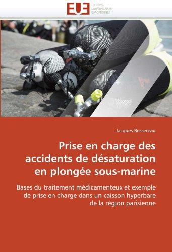 Prise en charge des accidents de désaturation en plongée sous-marine par Jacques Bessereau