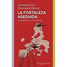 La fortaleza asediada: Los populismos contra Europa