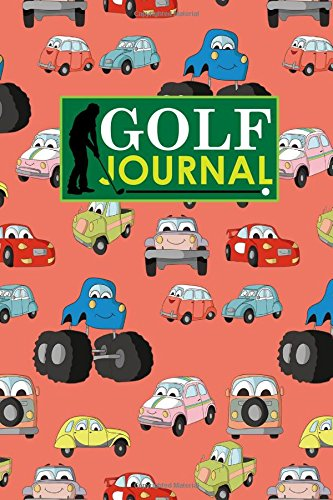 Golf Journal: Blank Golf Scorecards, Golf Record Log, Golf Course Notebook, Golf Yardage Book, Cute Cars & Trucks Cover: Volume 98 por Rogue Plus Publishing
