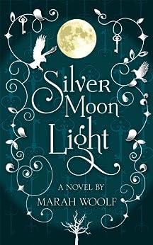 SilverMoonLight - Paranormal-Romance (Silver Moon Saga Book 1) (English Edition)
