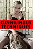 Cunnilingus Techniques: A Guide to Becoming a Muff Diving Champion