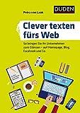 Clever texten fürs Web: So bringen Sie Ihr Unternehmen zum Glänzen - auf Homepage, Blog, Facebook und Co. (Duden Ratgeber)