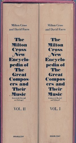 The Milton Cross New Encyclopedia of the Great Composers and Their Music by Milton John Cross (1969-06-01)